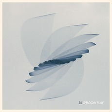 Shadow Play mp3 Album by 36