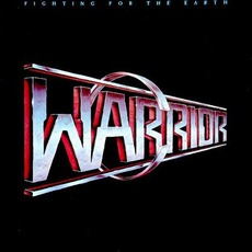 Fighting For The Earth mp3 Album by Warrior (USA)