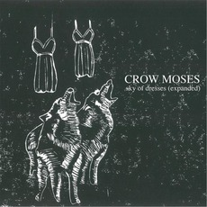 Sky Of Dresses (Expanded Edition) mp3 Album by Crow Moses