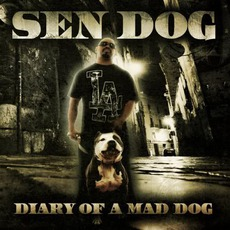 Diary Of A Mad Dog mp3 Album by Sen Dog