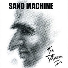 The Difference Is mp3 Album by Sand Machine