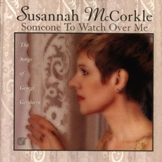 Someone To Watch Over Me - The Songs Of George Gershwin mp3 Album by Susannah McCorkle