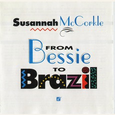 From Bessie To Brazil (Re-Issue) mp3 Album by Susannah McCorkle