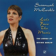 Let's Face The Music: The Songs Of Irving Berlin mp3 Album by Susannah McCorkle