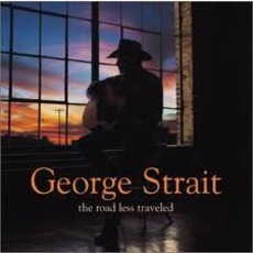 The Road Less Traveled mp3 Album by George Strait