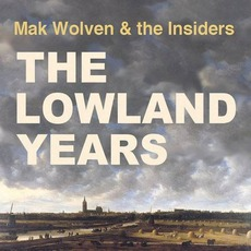 The Lowland Years mp3 Album by Mak Wolven & The Insiders