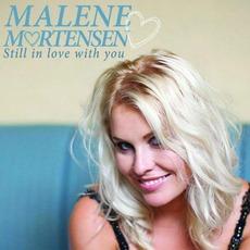 Still In Love With You mp3 Album by Malene Mortensen