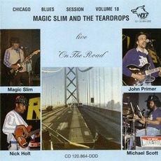 "Live ""On The Road"": Chicago Blues Session, Volume 18 mp3 Live by Magic Slim and the Teardrops"