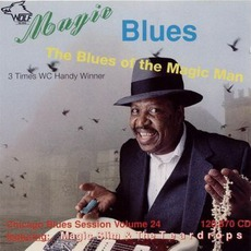 Magic Blues (The Blues Of The Magic Man): Chicago Blues Session, Volume 24 mp3 Artist Compilation by Magic Slim and the Teardrops