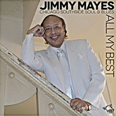 All My Best: Chicago Blues Session, Volume 79: Jimmy Mayes mp3 Artist Compilation by Jimmy Mayes