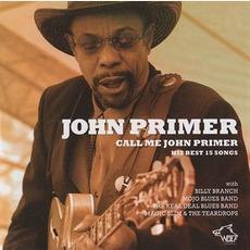 Call Me John Primer: Chicago Blues Session, Volume 75 by John Primer