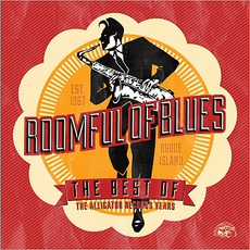 The Best Of Roomful Of Blues: The Alligator Records Years mp3 Artist Compilation by Roomful of Blues