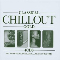 Classical Chillout Gold mp3 Compilation by Various Artists