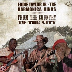 Eddie Taylor Jr., Tré, Harmonica Hinds - From The Country To The City: Chicago Blues Session, Volume 71 mp3 Compilation by Various Artists