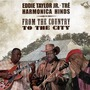 Eddie Taylor Jr., Tré, Harmonica Hinds - From The Country To The City: Chicago Blues Session, Volume 71