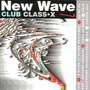 New Wave Club Class-X, Volume 7