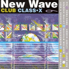 New Wave Club Class-X, Volume 6 mp3 Compilation by Various Artists
