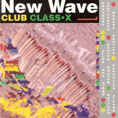 New Wave Club Class-X, Volume 1 mp3 Compilation by Various Artists