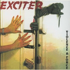 Violence & Force (Re-Issue) mp3 Album by Exciter