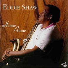 Home Alone: Chicago Blues Session, Volume 33 mp3 Album by Eddie Shaw