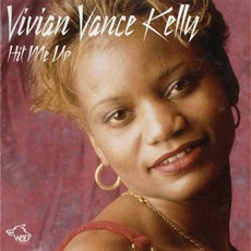 Hit Me Up: Chicago Blues Session, Volume 64 mp3 Album by Vivian Vance Kelly