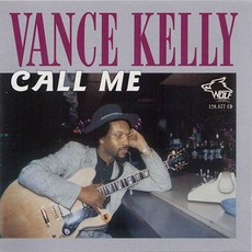 Call Me: Chicago Blues Session, Volume 31 mp3 Album by Vance Kelly