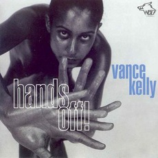 Hands Off!: Chicago Blues Session, Volume 45 mp3 Album by Vance Kelly