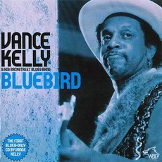 Bluebird: Chicago Blues Session, Volume 70 mp3 Album by Vance Kelly