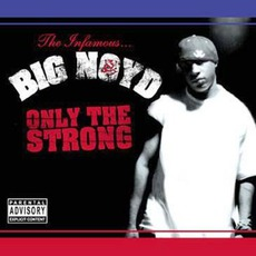 Only The Strong mp3 Album by Big Noyd
