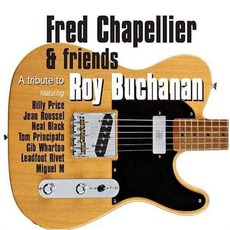A Tribute To Roy Buchanan mp3 Album by Fred Chapellier