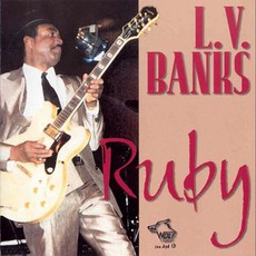 Ruby: Chicago Blues Session, Volume 52 mp3 Album by L.V. Banks