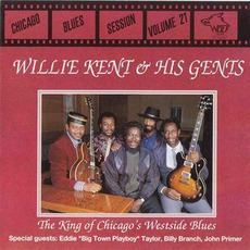 The King Of West Side Blues: Chicago Blues Session, Volume 21 mp3 Album by Willie Kent & His Gents