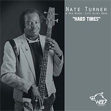 Hard Times: Chicago Blues Session, Volume 62 by Nate Turner & His Windy City Blues Band