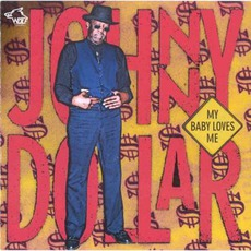 My Baby Loves Me: Chicago Blues Session, Volume 55 mp3 Album by Johnny Dollar