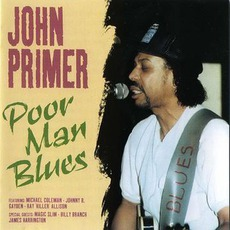 Poor Man Blues: Chicago Blues Session, Volume 6 mp3 Album by John Primer