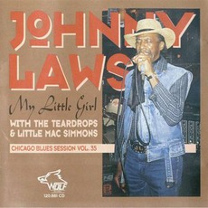 My Little Girl: Chicago Blues Session, Volume 35 mp3 Album by Johnny Laws