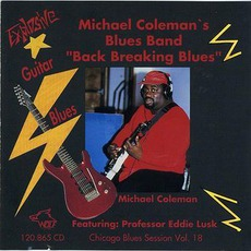 Back Breaking Blues: Chicago Blues Session, Volume 19 mp3 Album by Michael Coleman