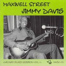 Maxwell Street Jimmy Davis: Chicago Blues Session, Volume 11 mp3 Album by Maxwell Street Jimmy Davis