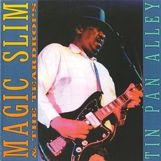 Tin Pan Alley: Chicago Blues Session, Volume 61 mp3 Album by Magic Slim and the Teardrops