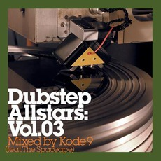 Dubstep Allstars, Volume 03: Mixed By Kode9 by Various Artists