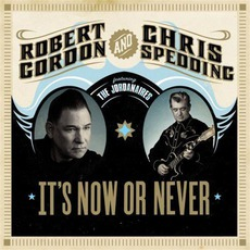 It's Now Or Never mp3 Album by Robert Gordon And Chris Spedding