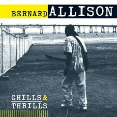 Chills & Thrills mp3 Album by Bernard Allison