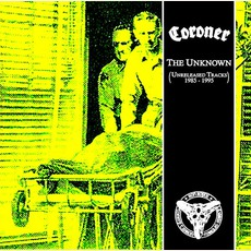 The Unknown (Unreleased Tracks 1985 - 1995) by Coroner