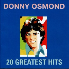 20 Greatest Hits mp3 Artist Compilation by Donny Osmond