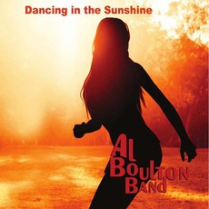 Dancing In The Sunshine mp3 Album by Al Boulton Band