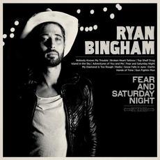 Fear And Saturday Night mp3 Album by Ryan Bingham