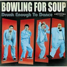 Drunk Enough To Dance (Re-Issue) mp3 Album by Bowling For Soup