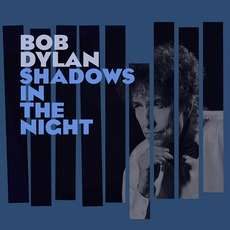 Shadows In The Night mp3 Album by Bob Dylan