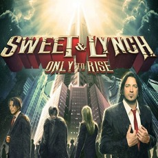 Only To Rise (Japanese Edition) mp3 Album by Sweet & Lynch