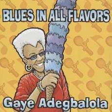 Blues In All Flavors by Gaye Adegbalola